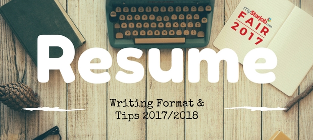 Resume Writing Format and Tips 2017.Prepared yourself a good resume and secure a job during the job fair on 11  and 12 November 2017, at Kuala Lumpur Convention ...